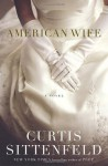 American Wife: A Novel - Curtis Sittenfeld