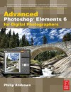 Advanced Photoshop Elements 6 for Digital Photographers - Philip Andrews