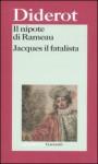 Il nipote di Rameau; Jacques il fatalista e il suo padrone - Denis Diderot, Lanfranco Binni