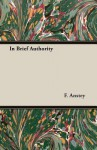 In Brief Authority - F. Anstey