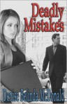 Deadly Mistakes - Denise B McDonald