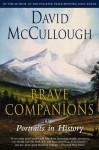 Brave Companions - David McCullough