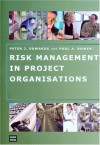 Risk Management In Project Organisations - Peter Edwards