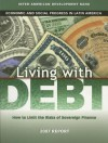 Living with Debt: How to Limit the Risks of Sovereign Finance (David Rockefeller/Inter-American Development Bank) (David Rockefelle /Inter-American Development Bank Development in the Americas) - Inter-American Development Bank