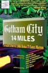 Gotham City 14 Miles: 14 Essays on Why the 1960s Batman TV Series Matters - Jim Beard, Timothy Callahan, Chuck Dixon, Robert Greenberger, Paul Kupperberg, Will Murray, Peter Sanderson, Michael D. Hamersky, Becky Beard, Joseph F. Berenato, Michael Johnson, Michael S. Miller, Jennifer K. Stuller, Jeff Rovin, M. Mrakota Orsman
