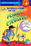 Baseball Camp on the Planet of the Eyeballs (Step-Into-Reading, Step 4) - Susan Schade, Jon Buller