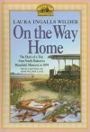 On the Way Home: The Diary of a Trip from South Dakota to Mansfield, Missouri, in 1894 - Laura Ingalls Wilder, Rose Wilder Lane
