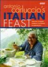 Antonio Carluccio's Italian Feast - Antonio Carluccio