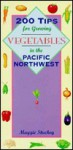 200 Tips for Growing Vegetables in the Pacific Northwest - Maggie Stuckey
