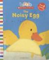 Little Scholastic: Noisy Egg (Little Scholastic) - Judith Nicholls