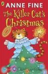 The Killer Cat's Christmas - Anne Fine