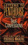 Letters to Penthouse XXIII: True Confessions - Penthouse Magazine, Penthouse Magazine