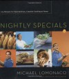 Nightly Specials: 125 Recipes for Spontaneous, Creative Cooking at Home - Michael Lomonaco, Andrew Friedman