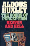 The Doors of Perception & Heaven and Hell - Aldous Huxley