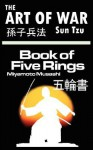 The Art of War by Sun Tzu & the Book of Five Rings by Miyamoto Musashi - Sun Tzu, Miyamoto Musashi