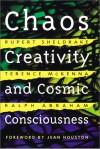 Chaos, Creativity and Cosmic Consciousness - Rupert Sheldrake, Terence McKenna, Ralph H. Abraham, Jean Houston