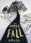 The Shock of the Fall by Filer. Nathan ( 2013 ) Hardcover - Filer. Nathan