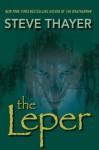 The Leper: 1 - Steve Thayer