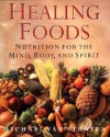 Healing Foods: Nutrition For The Mind, Body, And Spirit - Michael van Straten