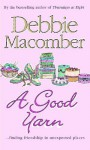 A Good Yarn (MIRA) - Debbie Macomber