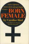 Born Female: The High Cost of Keeping Women Down - Caroline Bird
