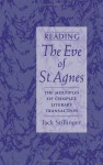 Reading the Eve of St.Agnes: The Multiples of Complex Literary Transaction - Jack Stillinger