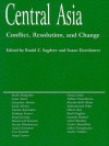 Central Asia: Conflict, Resolution, and Change - Unknown Author 447