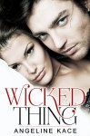 Wicked Thing - Angeline Kace