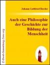 Auch eine Philosophie der Geschichte zur Bildung der Menschheit : Beitrag zu vielen Beiträgen des Jahrhunderts (German Edition) - Johann Gottfried Herder