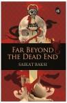 Far Beyond The Dead End - Saikat Baksi