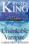 Unsinkable Vampire: A Begotten Bloods Novella - Kristin King, Kellee Wynn Conrad