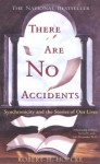 There Are No Accidents: Synchronicity and the Stories of Our Lives - Robert H. Hopcke