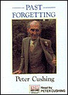 Past Forgetting Memoirs of the Hammer Years - Peter Cushing