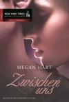 Zwischen uns (German Edition) - Megan Hart, Mette Friedrichs