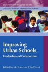 Improving Urban Schools: Leadership And Collaboration (Education in an Urbanised Society) - Mel Ainscow