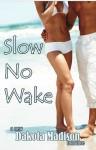 Slow No Wake - Dakota Madison