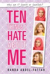 Ten Things I Hate About Me - Randa Abdel-Fattah