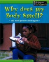 Why Does My Body Smell?: And Other Questions about Hygiene - Angela Royston