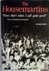 "The Housemartins: "" Now That's What I Call Quite Good "": The Authorised Biography - Nick Swift"