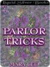 Parlor Tricks - Mara Lee