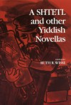 A Shtetl And Other Yiddish Novellas - Ruth R. Wisse