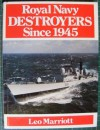 Royal Navy Destroyers Since 1945 - Leo Marriott, Leo Marriot