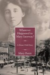 Whatever Happened to Mary Janeway?: A Home Child Story - Mary Pettit