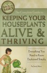 The Complete Guide to Keeping Your Houseplants Alive and Thriving: Everything You Need to Know Explained Simply - Sandy Baker