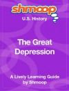 The Great Depression: Shmoop US History Guide - Shmoop