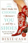 Don't Make Me Choose Between You and My Shoes (Domestic Equalizers Book 4) - Dixie Cash