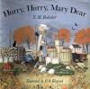 Hurry, Hurry, Mary Dear - N.M. Bodecker, Erik Blegvad