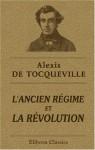 L'ancien Régime Et La Révolution: Publiées Par Madame De Tocqueville (French Edition) - Alexis de Tocqueville