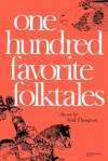 One Hundred Favorite Folktales - Stith Thompson