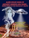 Alien Space Gods of Ancient Greece and Rome: Revelations of the Oracle of Delphi - W. Raymond Drake, Timothy Green Beckley, Sean Casteel